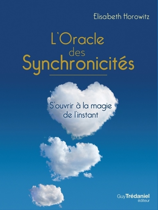 """L'Oracle des Synchronicités"""" (The Oracle of Synchronicities) - by Elisabeth Horowitz."""