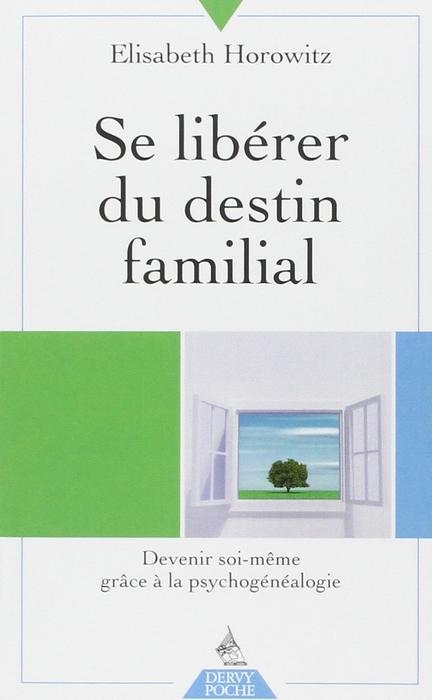 """Se libérer du destin familial"" (To break free from the family destiny)  - by Elisabeth Horowitz."