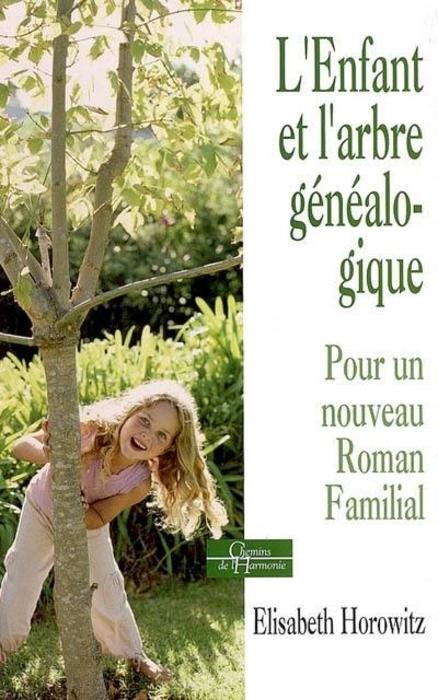 """""""L'enfant et l'arbre généalogique"""" (The child and the family  tree)  - by Elisabeth Horowitz."""