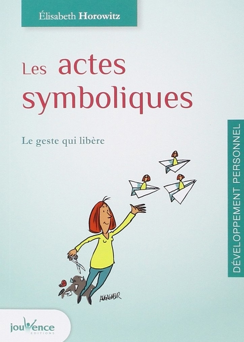 """Les actes symboliques"" (Symbolic acts)  - by Elisabeth Horowitz."